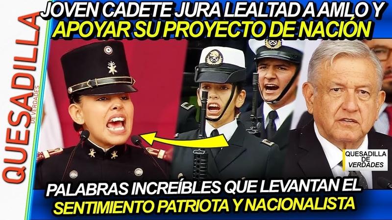 JOVEN CADETE JURA A AMLO APOYAR SU PROYECTO DE NACIÓN, LEVANTA EL SENTIMIENTO NACIONALISTA MEXICANO