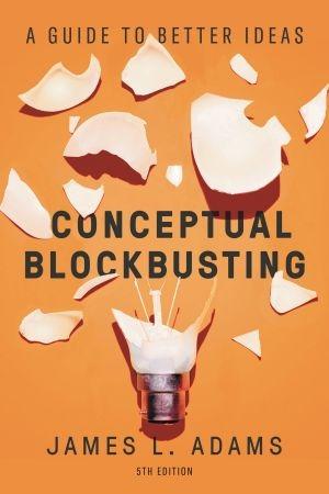 Conceptual Blockbusting - James L. Adams