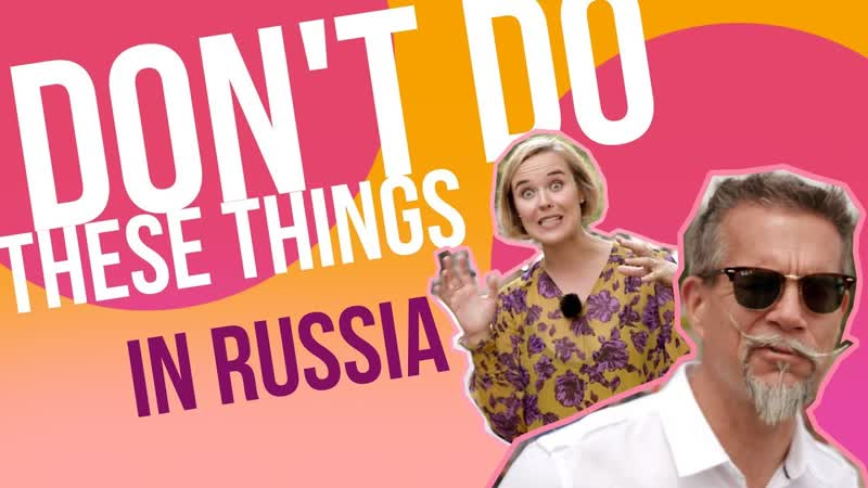 7 things foreigners shouldnt do in Russia