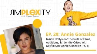 Inside Hollywood: Fame, Auditions, & Identity Crises w/ Netflix Pt 1 ft Star Annie Gonzalez