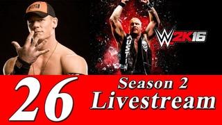Соревновательный стрим игры WWE 2K16 (Побеждают сильнейшие!) №26 [SEASON 2]