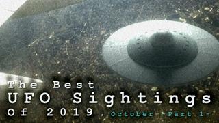 The Best UFO Sightings Of 2019. (October) -Top UFO Stories-