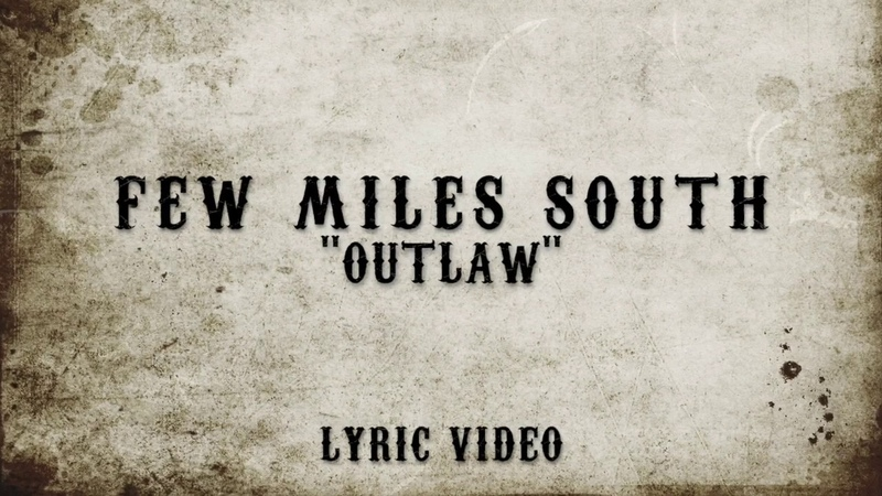 Few Miles South - Outlaw - Lyric Video