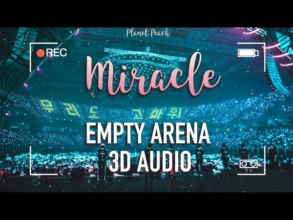 GOT7 - Miracle (3D Empty Arena)