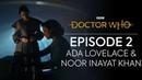 Meet Ada Lovelace and Noor Inayat Khan Spyfall Part Two Doctor Who Series 12