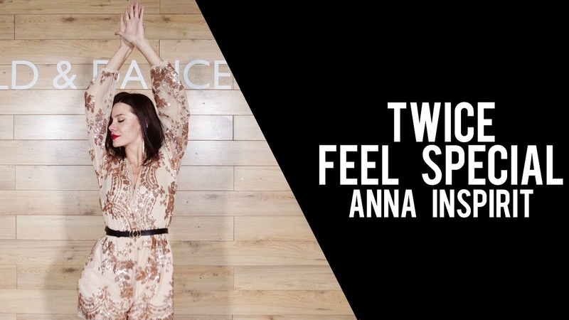 HD K POP COVER DANCE TWICE FEEL SPECIAL by ANNA INSPIRIT