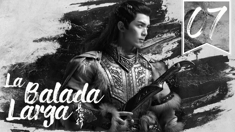 SUB ESPAÑOL The Long Ballad La Balada Larga Episodio 07