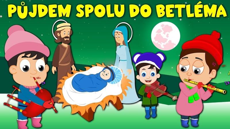 Půjdem spolu do Betléma Nejlepší České Vánoční koledy Písničky pro děti