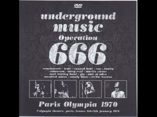 Underground Music - Operation 666 L'Olympia Theatre, 28 Boulevard des Capucines Paris, France January 6th-11th, 1970