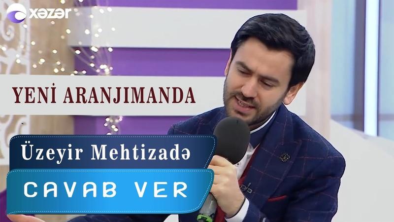 Uzeyir Mehdizade Cavab Ver Yeni Aranjimanda 2020