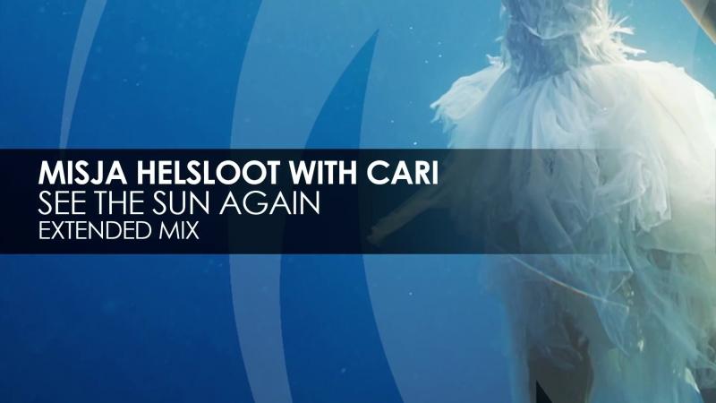 Misja Helsloot with Cari See The Sun Again