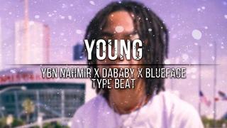 "[FREE] ""Young"" - YBN Nahmir x DaBaby x Blueface"