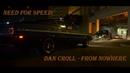 Need For Speed Dan Croll - From Nowhere Жажда скорости