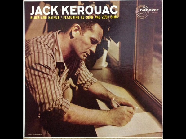 14 Jack Kerouac Featuring Al Cohn And Zoot Sims Blues And Haikus YouTube