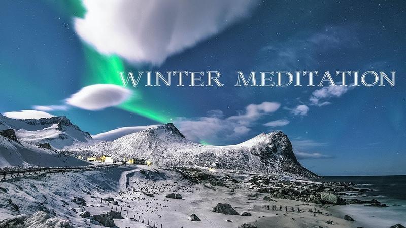 RELAX WINTER SCENES MEDITATION RELAXING MUSIC SLEEP MUSIC INNER PEACE MEDITATION STUDY ZEN