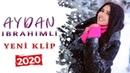 Aydan Ibrahimli Dostuma Asiq Olmusam Yeni 4K Klip 2020
