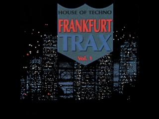 FRANKFURT TRAX 1 [FULL ALBUM MIN] VERY RARE THE HOUSE OF TECHNO VOL. 1 HD HQ HIG