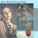 Jazz Brazil Essentials - Out of this World Soft Bossa Nova Jazz for Being Happy
