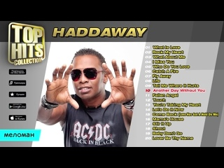 ☭ Haddaway ☭ Top Hits Collection ☭ Golden Memories ☭ The Greatest Hits ☭