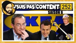 Macron VS Ikea, Pernaut VS Dissidence & O'Petit VS QI ! (J'SUIS PAS CONTENT !#S06E14)