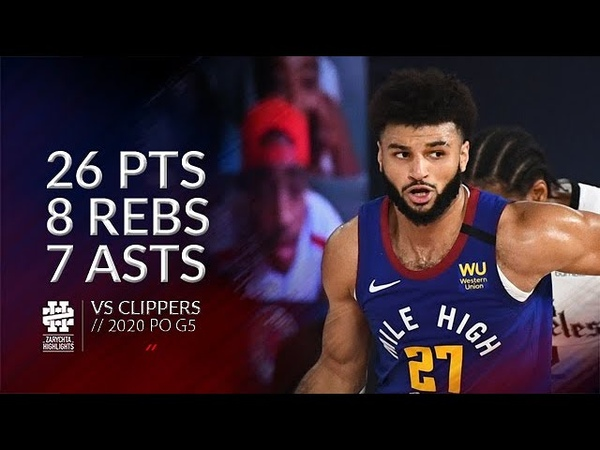Jamal Murray 26 pts 8 rebs 7 asts vs Clippers 2020 PO G5
