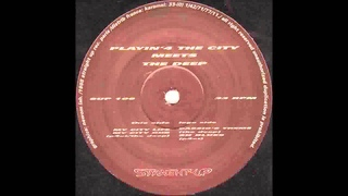 (1998) Playin' 4 The City meets The Deep - My City Dub [Original Mix]