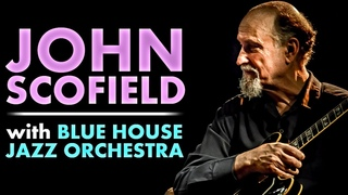 John Scofield & Blue House Jazz Orchestra - Live in Stockholm 2016