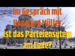 Im Gespräch mit Hansjörg Müller (AfD) - Ist das Parteiensystem am Ende