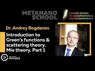 Andrey Bogdanov: Introduction to Green's functions & scattering theory. Mie theory. Part 1.