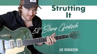 Strutting It • Joe Robinson • Electric Guitar   58' Stereo Gretsch