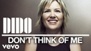 Dido - Don't Think Of Me (Audio)