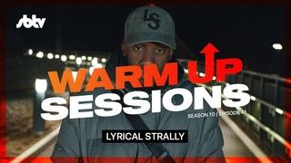 Lyrical Strally | Warm Up Session []: SBTV