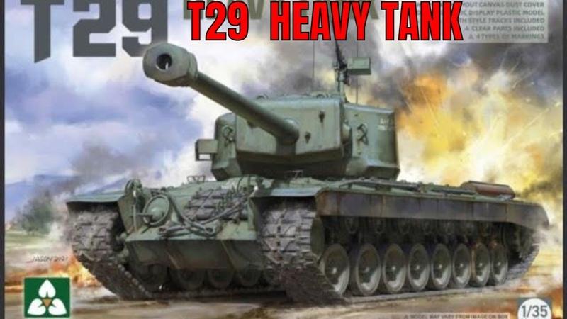 T29 American Heavy Tank 1 35 Takom preview plus bloopers
