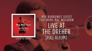 Roy Burrowes Sextet Featuring Mal Waldron - Live At The Dreher [FULL ALBUM] ☆☆☆☆☆