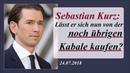 Sebastian Kurz, lässt er sich von den noch übrigen Kabalen kaufen?
