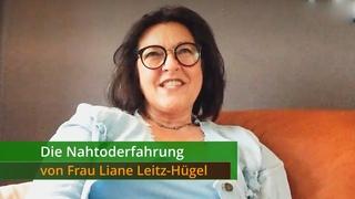 Die Nahtoderfahrung von Frau Liane Leitz-Hügel