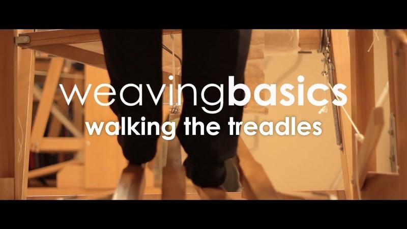 Weaving Basics Walking the Treadles
