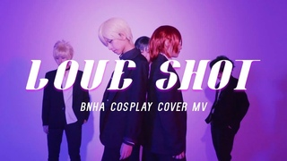 [BNHA/COS] EXO 엑소 - LOVE SHOT 히로아카 코스프레 PV( ヒロアカ BNHA Cosplay dance cover)