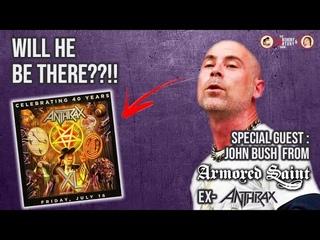 John Bush interview: ANTHRAX 40TH Anniversary show/New ARMORED SAINT DVD/Craziest memory w. PANTERA
