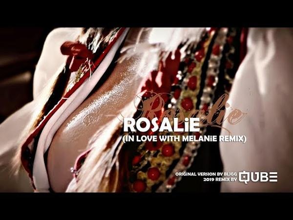 QUBE - Rosalie (In Love with Melanie Remix)
